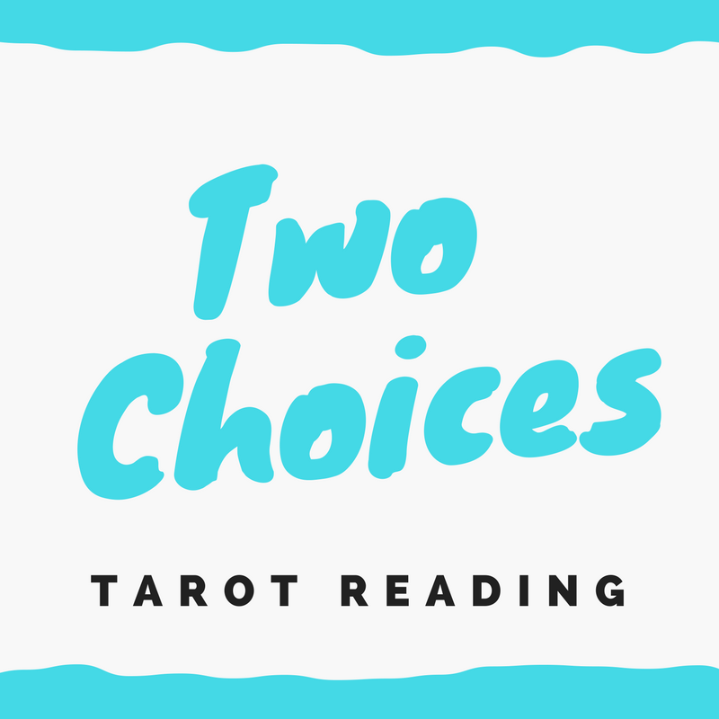 Two Choices Tarot Reading