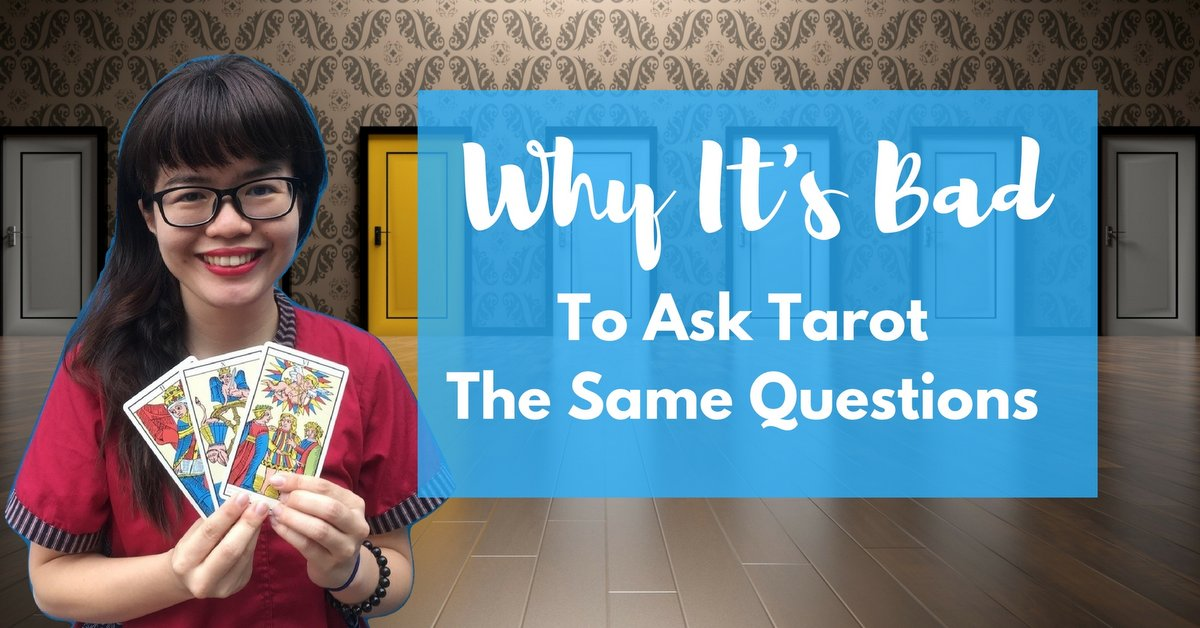 asking tarot the same question too many times