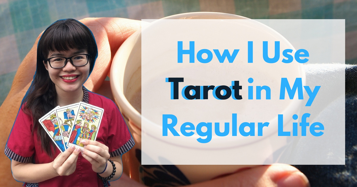 how i use tarot in life